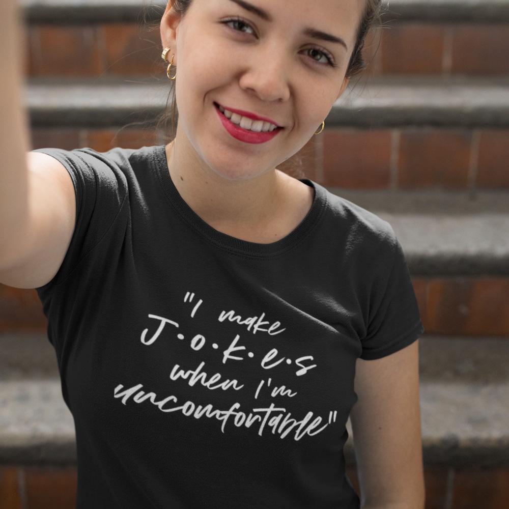 Camiseta i make jokes when im uncomfortable shirt