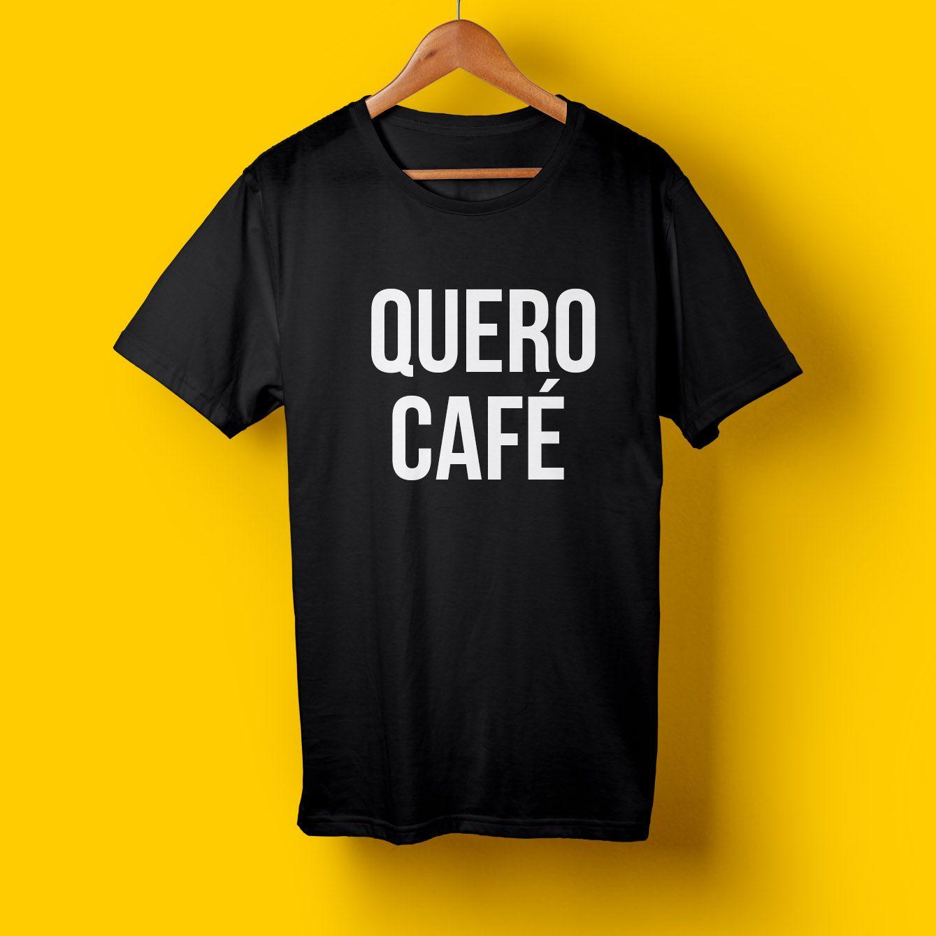 Camiseta Quero Café