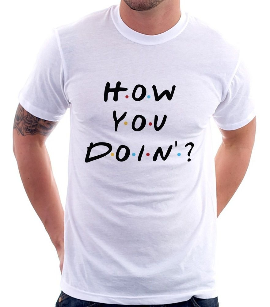 Camiseta Unissex How You Doin