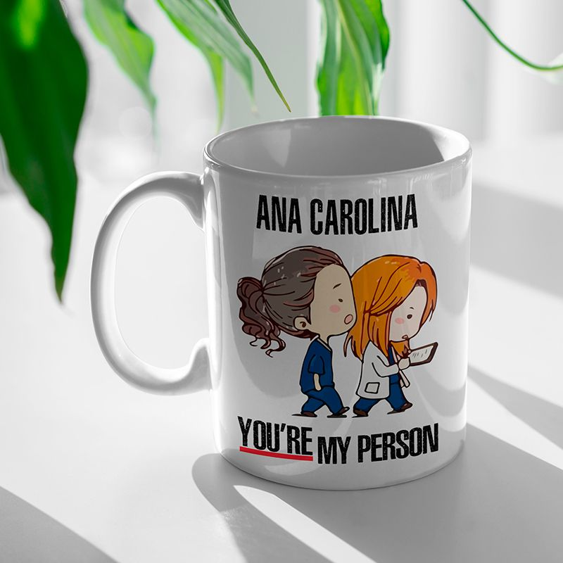 Caneca You're My Person Meredith Grey e Cristina Yang