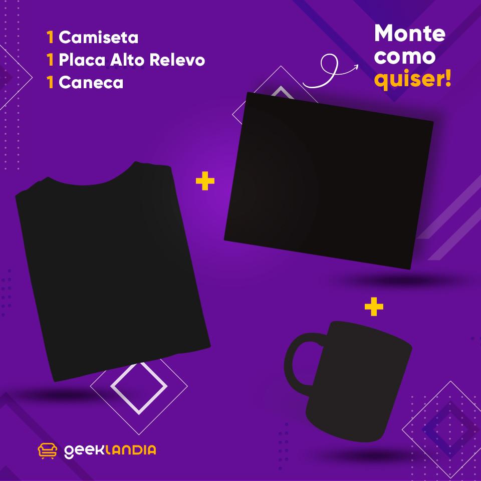 Monte seu Kit 1 Camiseta + 1 Placa + 1 Caneca