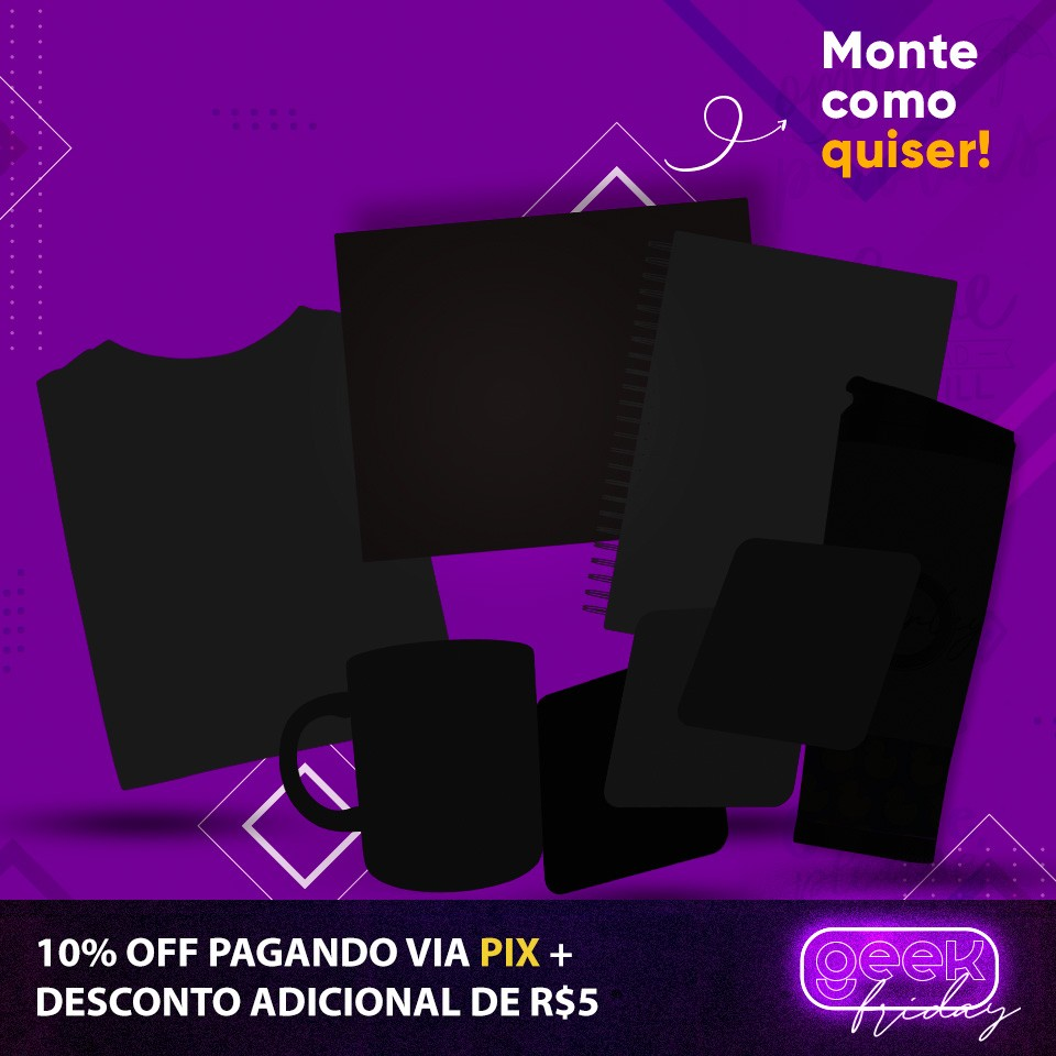Monte seu Kit - Black Friday