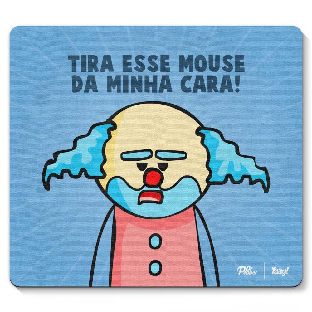 Mousepad Tire Esse Mouse da Minha Cara