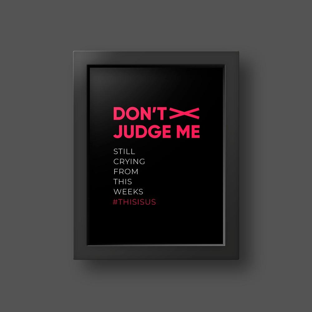 Quadro Dont Judge Me