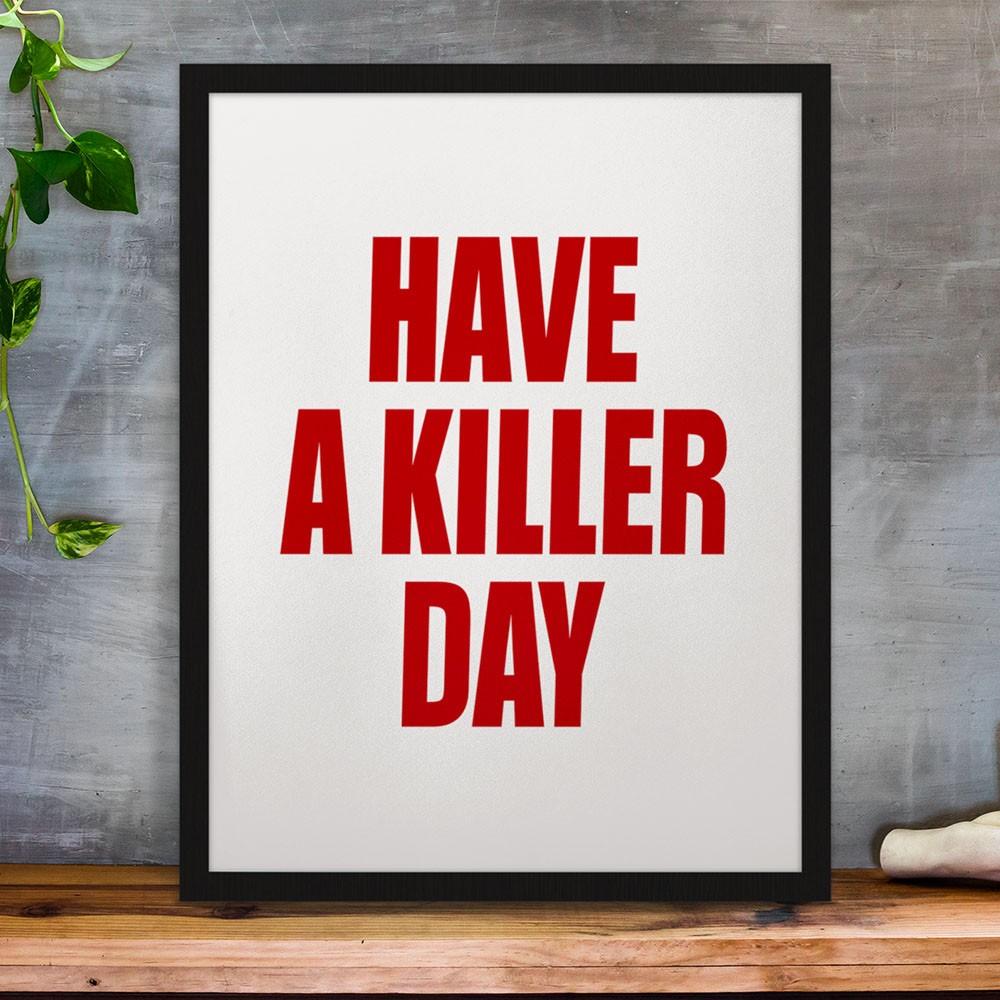 Quadro Have a Killer Day