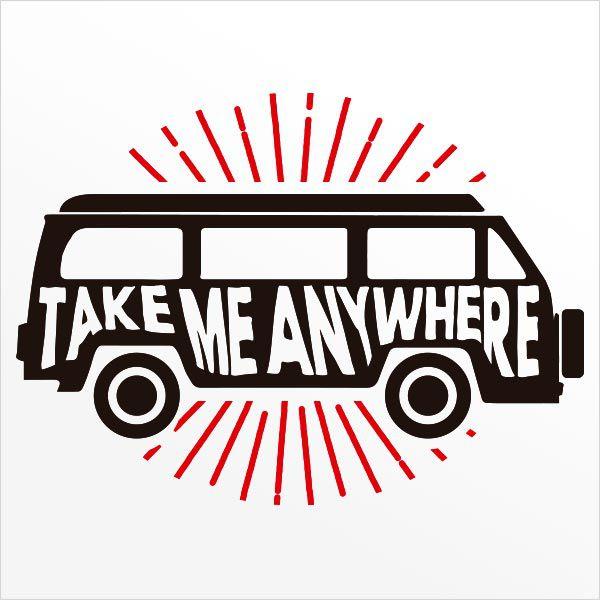 ADESIVO DE PAREDE - FRASE: TAKE ME ANY WHERE