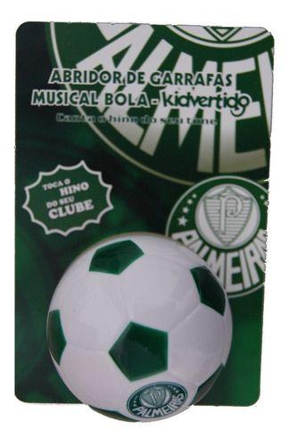 Abridor De Garrafas Musical - Formato Bola - Palmeiras