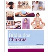 A Bíblia dos Chakras - MERCIER, PATRICIA