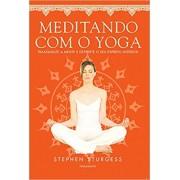 Meditando com o Yoga - STURGESS, STEPHEN