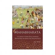 O Mahabharata - Nova Edição - O Clássico Poema Épico Indiano Recontado em Prosa Por William Buck