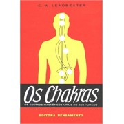 Os Chakras - LEADBEATER, CHARLES WEBSTER