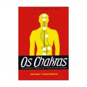 Os Chakras - LEADBEATER, CHARLES WEBSTER
