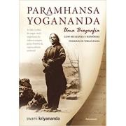 Paramhansa Yogananda - Uma Biografia - KRIYANANDA, SWAMI