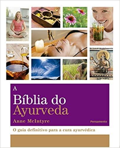 A Bíblia do Ayurveda - MCINTYRE, ANNE