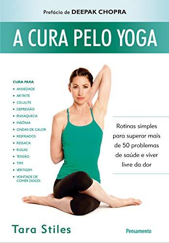 A Cura pelo Yoga - STILES, TARA