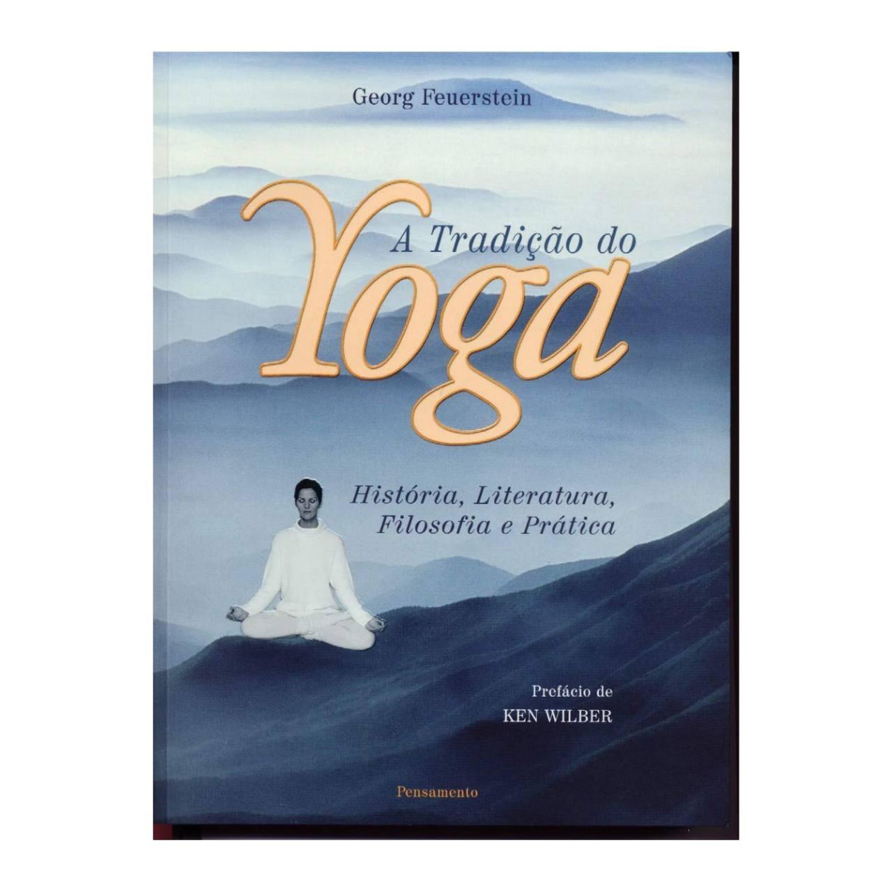 A Tradição do Yoga - FEUERSTEIN, GEORG