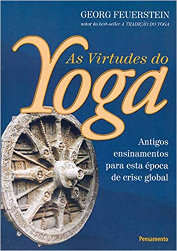 As Virtudes do Yoga - FEUERSTEIN, GEORG