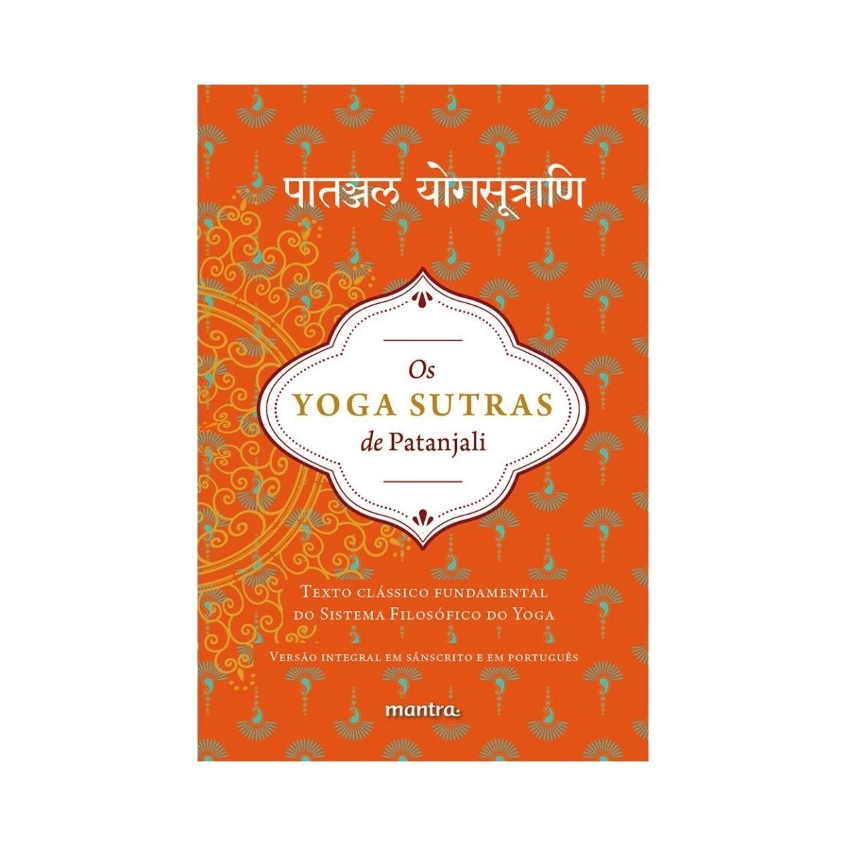 Livro Os Yoga Sutras de Patanjali. Texto Clássico Fundamental do Sistema Filosófico do Yoga