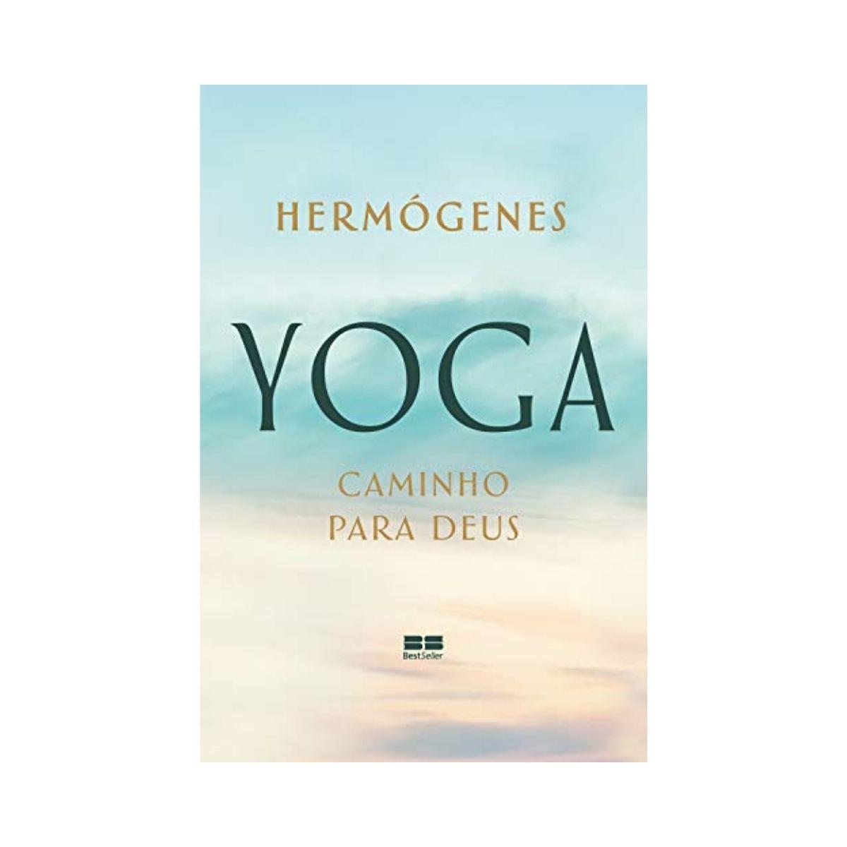 Yoga: Caminho para Deus - Hermógenes