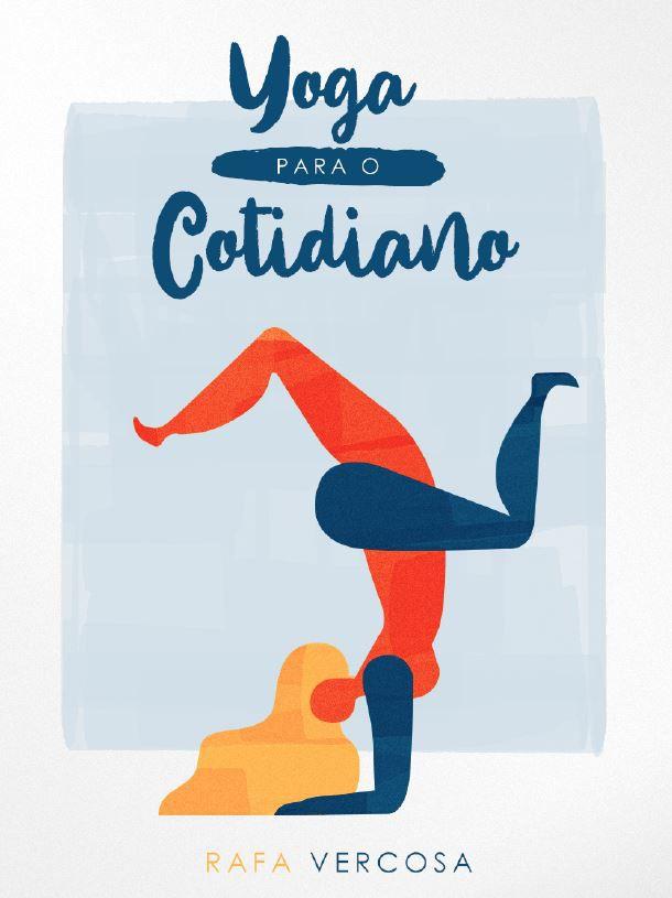 Yoga Para o Cotidiano - Rafael Verçosa (E-Book)