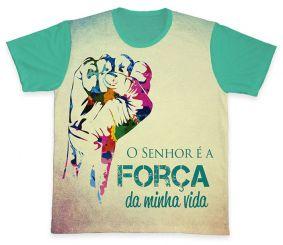 Camiseta REF.0208 - O Senhor é a força da minha vida
