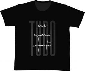 Camiseta REF.526-2 - Tudo Crê, Tudo Espera, Tudo Suporta