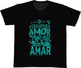 Camiseta REF.527-2 - O verdadeiro amor é amar e deixar-me amar. Papa Francisco