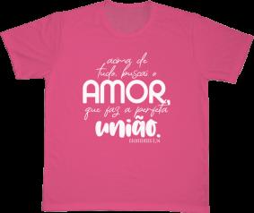 Camiseta REF.528-1 - Acima de tudo, buscai o amor que faz a perfeita união. Colossenses 3,14