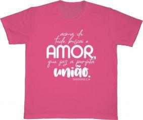 Camiseta REF.5281 - Acima de tudo, buscai o amor que faz a perfeita união. Colossenses 3,14
