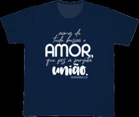 Camiseta REF.528-2 - Acima de tudo, buscai o amor que faz a perfeita união. Colossenses 3,14