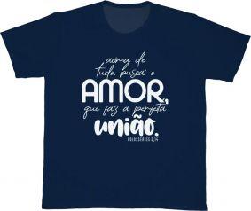 Camiseta REF.5282 - Acima de tudo, buscai o amor que faz a perfeita união. Colossenses 3,14