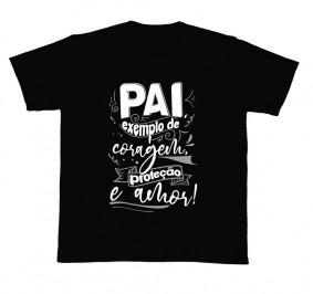 Camiseta REF.5291 - Pai, exemplo de coragem, proteção e amor.