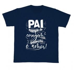 Camiseta REF.5292 - Pai, exemplo de coragem, proteção e amor.