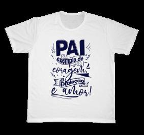 Camiseta REF.5293 - Pai, exemplo de coragem, proteção e amor.