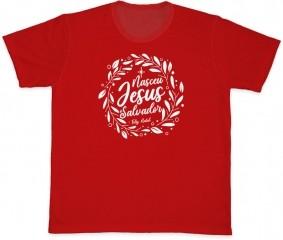 Camiseta Ref. 5530 - Nasceu Jesus, o Salvador