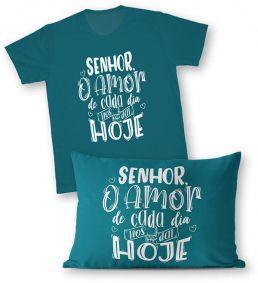 Kit - Camiseta + Fronha - Ref.525-2 - Senhor, o amor de cada dia nos dai hoje