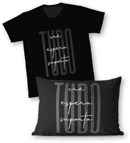 Kit - Camiseta + Fronha - Ref.526-2 - Tudo Crê, Tudo Espera, Tudo Suporta
