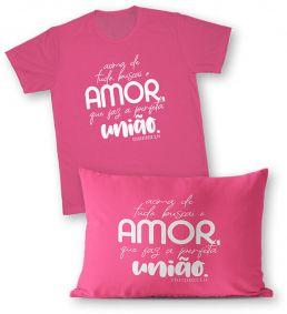 Kit - Camiseta + Fronha - Ref.528-1 - Acima de tudo, buscai o amor que faz a perfeita união. Colossenses 3,14