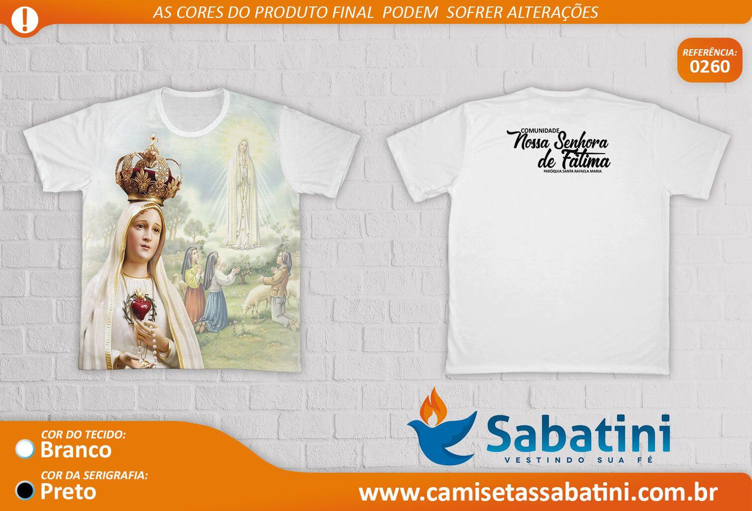 Camiseta Personalizada - NOSSA SENHORA DE FATIMA - Paróquia Santa Rafaela Maria - BARREIRAS - BA - ID:15060968  - Camisetas Sabatini