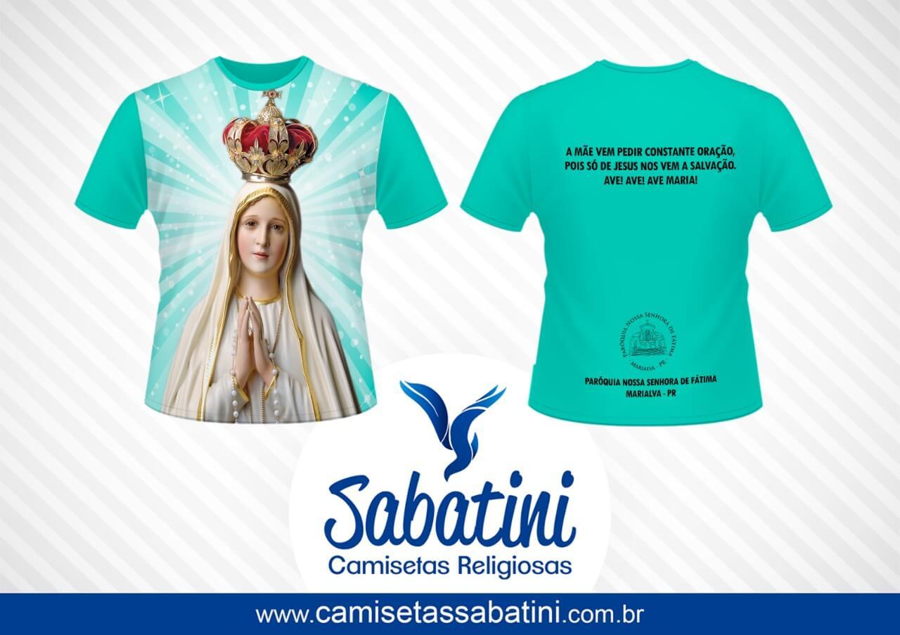 Camiseta Personalizada - NOSSA SENNHORA DE FATIMA - PARÓQUIA NOSSA SENHORA DE FÁTIMA - MARIALVA - ID:14279541  - Camisetas Sabatini