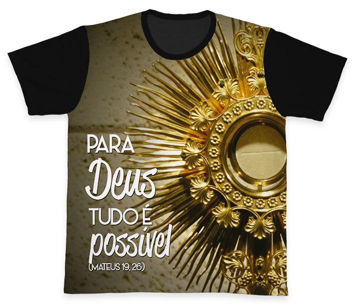 Camiseta Ref. 0210 - Para Deus tudo é Possível