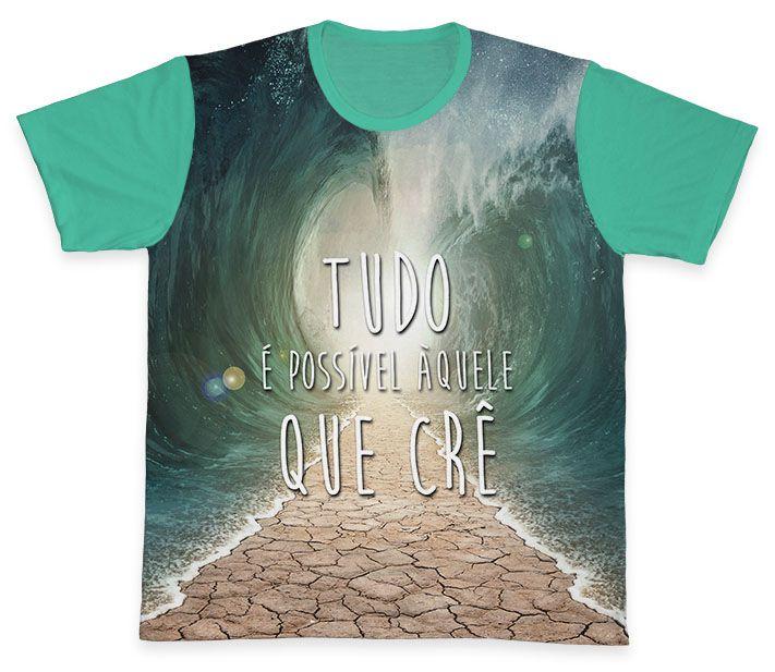 Camiseta REF.0214 - Tudo é Possível aquele que Crê  - Camisetas Sabatini