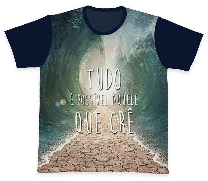 Camiseta REF.0215 - Tudo é Possível aquele que Crê  - Camisetas Sabatini