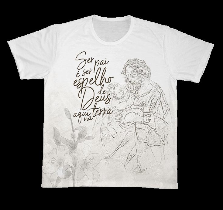 Camiseta Ref. 0239 - São José - Ser pai é ser espelho de Deus aqui na Terra
