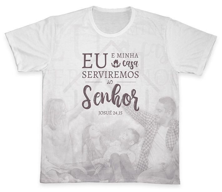 Camiseta Ref. 0687 - Pastoral Familiar - Eu e minha casa serviremos ao Senhor