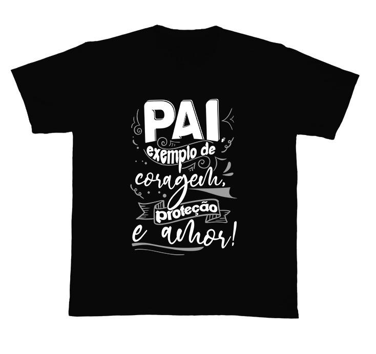 Camiseta Ref. 5291 - Pai, exemplo de coragem, proteção e amor.