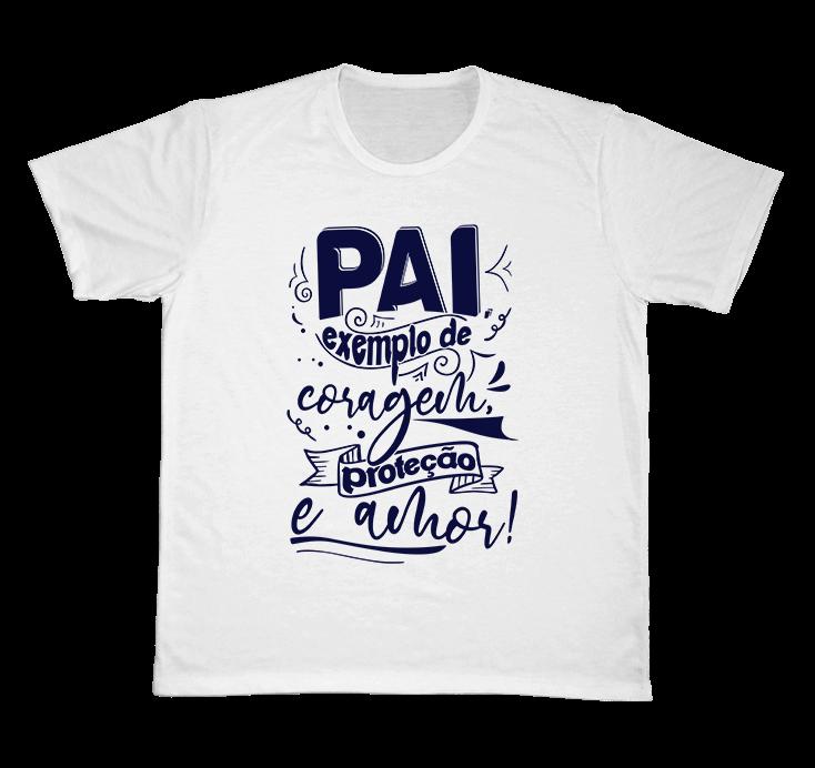 Camiseta Ref. 5293 - Pai, exemplo de coragem, proteção e amor.