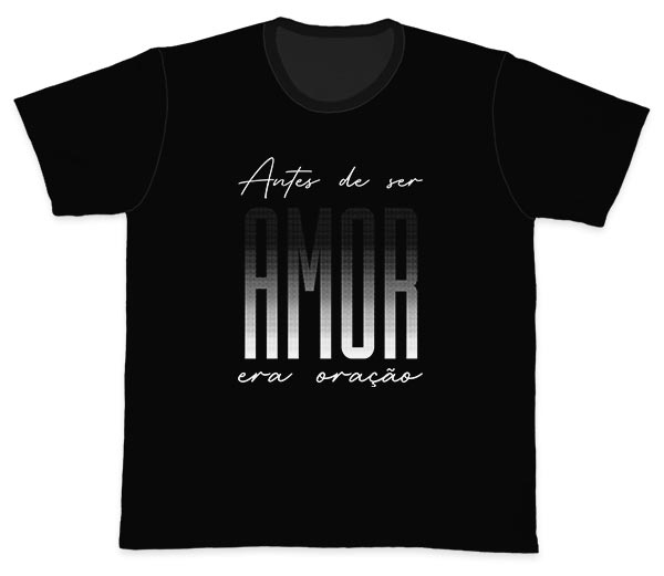 Camiseta Ref. 5607 - Antes de ser Amor era Oração