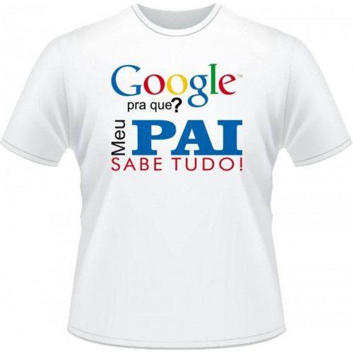 Camisetas Google - Meu Pai Sabe Tudo