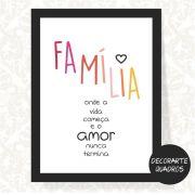 Família onde a Vida Começa e o Amor Nunca Termina